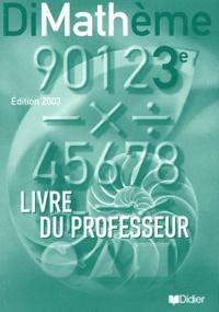 Jean-Luc Fourton et Alain Lanoëlle - DiMathème 3e - Livre du professeur.