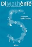 Jean-Luc Fourton et Alain Lanoëlle - DiMathème 5e - Livre du professeur.