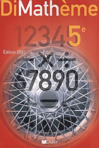 Dimathème. 5ème, Edition 2001 - Jean-Luc Fourton,Jean-Claude Perrinaud,Alain Lanoëlle,Francis Nassiet
