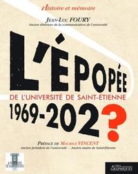 Jean-Luc Foury - L'épopée de l'université de Saint-Etienne 1969-202?.