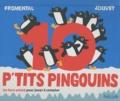 Jean-Luc Fromental et Joëlle Jolivet - 10 p'tits pingouins - Un livre animé pour jouer à compter.