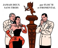 Jean-Luc Fromental et  Floc'h - Jamais deux sans trois.