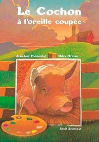 Jean-Luc Fromental et Miles Hyman - Le cochon à l'oreille coupée.