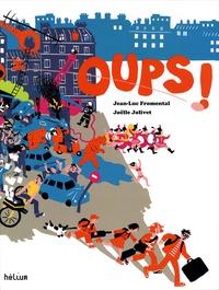 Jean-Luc Fromental et Joëlle Jolivet - Oups !.