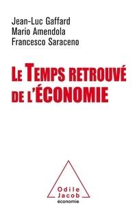 Jean-Luc Gaffard et Mario Amendola - Le Temps retrouvé de l'économie.