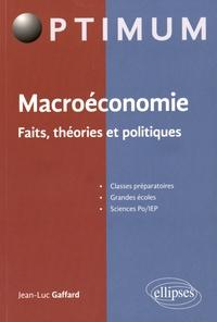 Jean-Luc Gaffard - Macroéconomie - Faits, théories et politiques.