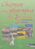 Jean-Luc Galus et Yves Magotteaux - L'histoire et la géographie en 3e technologique, professionnelle, insertion.
