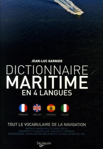 Jean-Luc Garnier - Dictionnaire maritime en 4 langues - Tout le vocabulaire de la navigation.