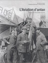 Jean-Luc Garnier - L'Aviation d'antan - A travers la carte postale ancienne.