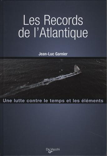 Jean-Luc Garnier - Les records de l'Atlantique.