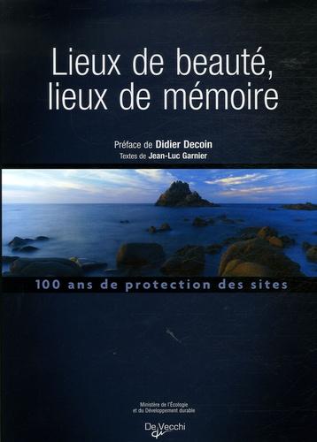 Jean-Luc Garnier et Daniel Menet - Lieux de beauté, lieux de mémoire.