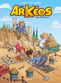 Jean-Luc Garréra et  Alkeo - Les Arkéos Tome 1 : Plein les fouilles !.