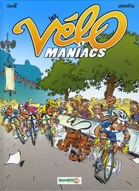 Jean-Luc Garréra et Alain Julié - Les Vélomaniacs Tome 1 : .