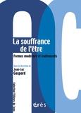 Jean-Luc Gaspard - La souffrance de l'être - Formes modernes et traitements.