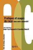 Jean-Luc Gaspard et Caroline Doucet - Pratiques et usages du corps dans notre modernité.