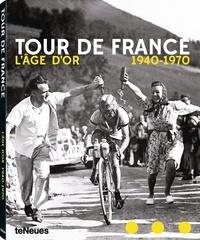 Jean-Luc Gatellier - Tour de France - L'âge d'or 1940-1970.