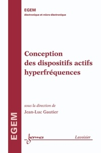 Jean-Luc Gautier - Conception des dispositifs actifs hyperfréquences.