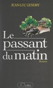 Jean-Luc Gendry - Le passant du matin.