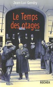 Jean-Luc Gendry - Le temps des otages.