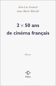 Jean-Luc Godard - 2 x 50 ans de cinéma français - Phrases sorties d'un film.