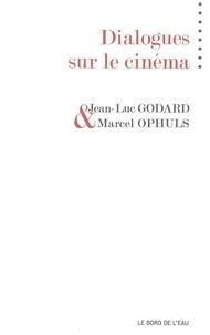 Jean-Luc Godard et Marcel Ophüls - Dialogues sur le cinéma.