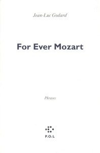 Jean-Luc Godard - For ever Mozart - Phrases.