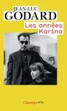 Jean-Luc Godard - Les années Karina (1960 à 1967).