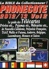 Jean-Luc Gosse - Phonecote 2012-2013 - Le guide des télécartes Volume 2.