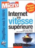 Jean-Luc Goudet - Internet à la vitesse supérieure.