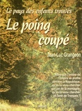 Jean-Luc Grangeon - Le poing coupé.