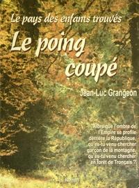 Jean-Luc Grangeon - Le poing coupé.