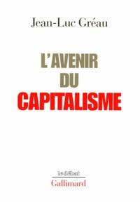 Jean-Luc Gréau - L'avenir du capitalisme.