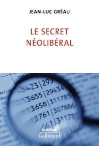 Téléchargez des livres gratuits en ligne Android Le secret néolibéral par Jean-Luc Gréau 9782072880643 (Litterature Francaise) iBook PDF