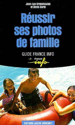 Jean-Luc Grzeskowiak et Denis Carel - Réussir ses photos de famille.