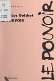 Jean-Luc Guichet et Jean-Paul Scalabre - Le pouvoir.