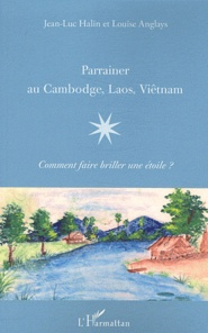 Parrainer au Cambodge, Laos, Viêtnam - Jean-Luc Halin |
