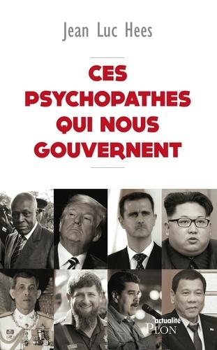 Ces psychopathes qui nous gouvernent - Jean-Luc Hees - Format ePub - 9782259268554 - 13,99 €