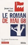 Jean-Luc Hees - Le roman de Mai 68.