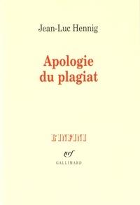 Jean-Luc Hennig - Apologie du plagiat.
