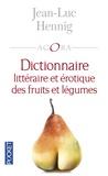 Jean-Luc Hennig - Dictionnaire littéraire et érotique des fruits et légumes.
