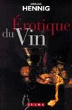 Jean-Luc Hennig - Erotique du vin.