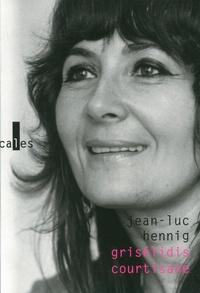 Jean-Luc Hennig - Grisélidis courtisane.
