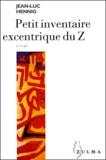 Jean-Luc Hennig - Petit inventaire excentrique du Z.