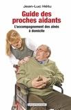 Jean-Luc Hétu - Guide des proches aidants - L'accompagnement des aînés à domicile.