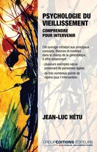 Jean-Luc Hétu - Psychologie du vieillissement - Comprendre pour intervenir.