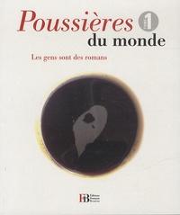 Jean-Luc Hinsinger et Emmanuel Lemieux - Poussières du monde Tome 1 : Les gens sont des romans.