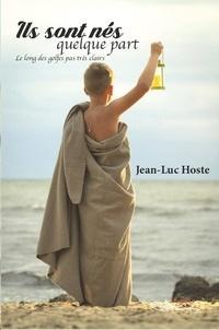 """Jean-Luc Hoste - Ils sont nés quelque part - """"Le long des golfes pas très clairs""""."""