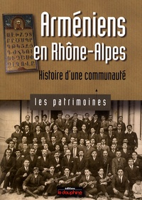 Jean-Luc Huard - Arméniens en Rhône-Alpes - Histoire d'une communauté.