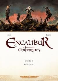Jean-Luc Istin et Alain Brion - Excalibur Chroniques Tome 5 : Morgane.