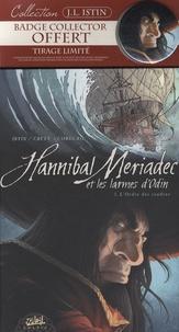Jean-Luc Istin et Stéphane Créty - Hannibal Meriadec et les larmes d'Odin Tome 1 : L'Ordre des cendres - Tirage limité avec badge collector offert.